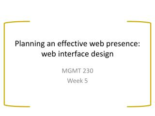 Planning an effective web presence:  web interface design