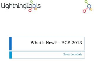 What's New? – BCS 2013