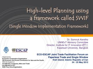 High-level Planning using  a framework called SWIF [Single Window Implementation Framework]