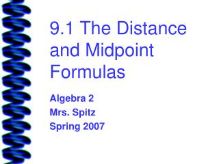 9.1 The Distance and Midpoint Formulas