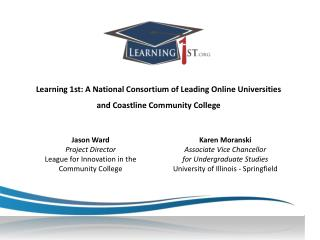 Learning  1st : A National Consortium of Leading Online Universities and  Coastline  Community College