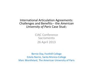 International Articulation Agreements: Challenges and Benefits-- the  American University of Paris  Case Stud y  CIAC C