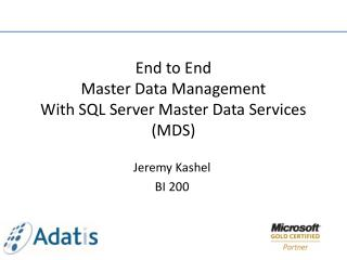 End to End  Master Data Management  With SQL Server Master Data Services (MDS)
