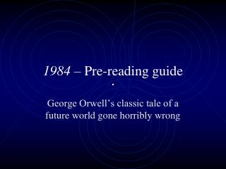 1984  – Pre-reading guide