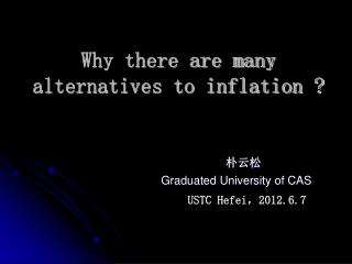 Why there are many  alternatives to inflation ?