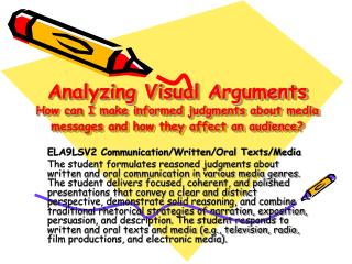 Analyzing Visual Arguments How can I make informed judgments about media messages and how they affect an audience?