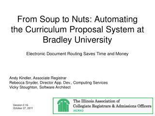 From Soup to Nuts: Automating the Curriculum Proposal System at Bradley University