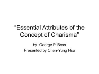 """Essential Attributes of the Concept of Charisma"""