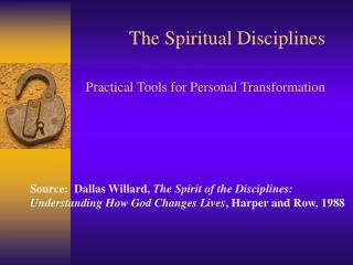 The Spiritual Disciplines Practical Tools for Personal Transformation