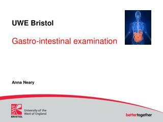 UWE Bristol Gastro-intestinal examination