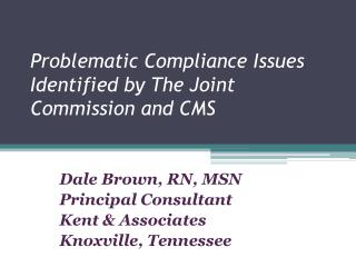 Problematic Compliance Issues Identified by The Joint Commission and CMS