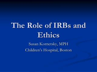 The Role of IRBs and Ethics