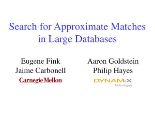 Search for Approximate Matches in Large Databases