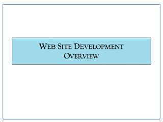 Web Site Development Overview