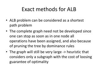 Exact methods for ALB