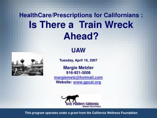 HealthCare/Prescriptions for Californians : Is There a  Train Wreck Ahead?