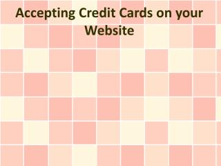 Accepting Credit Cards on your Website