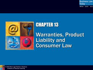CHAPTER 13 Warranties, Product Liability and  Consumer Law
