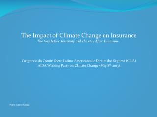 The Impact of Climate Change on Insurance The Day Before Yesterday and The Day After Tomorrow…