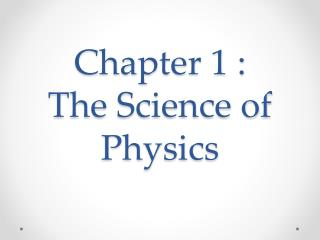 Chapter 1 :  The Science of Physics