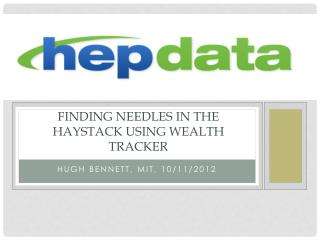Finding needles in The Haystack using Wealth Tracker