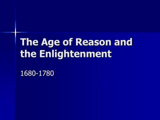The Age of Reason and the Enlightenment