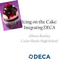 Icing on the Cake:  Integrating DECA
