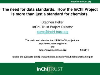 The need for data standards.  How the InChI Project is more than just a standard for  chemists.
