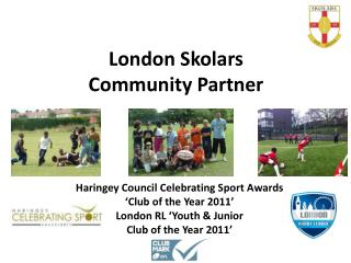London Skolars  Community Partner