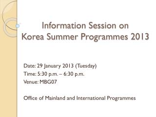 Information Session on Korea Summer  Programmes  2013