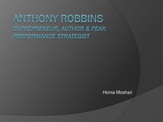 Anthony Robbins Entrepreneur, Author & Peak Performance  Strategist