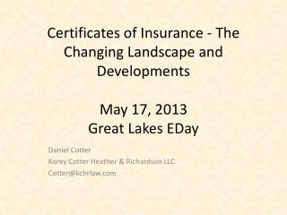 Certificates of Insurance - The Changing Landscape and Developments May 17, 2013 Great Lakes  EDay