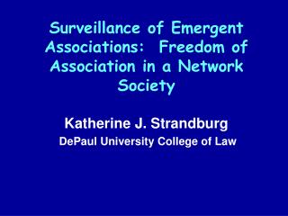 Surveillance of Emergent Associations:  Freedom of Association in a Network Society