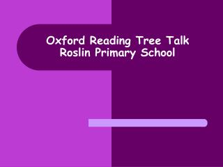 Oxford Reading Tree Talk   Roslin Primary School