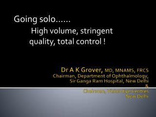 Going solo……  High volume, stringent            quality, total control !
