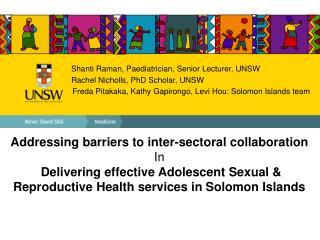 Shanti Raman, Paediatrician, Senior Lecturer, UNSW Rachel Nicholls, PhD Scholar, UNSW