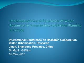 Implementation and Experience of Water Resources in  Urbanisation  and Urban Planning in Europe