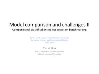 Model comparison and challenges II Compositional bias of salient object detection benchmarking