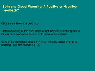 Soils and Global Warming: A Positive or Negative Feedback?