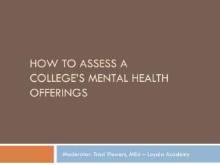 How to Assess a College's Mental Health Offerings