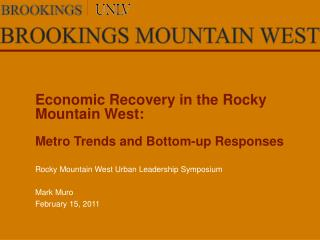 Economic Recovery in the Rocky Mountain  West:  Metro Trends and Bottom-up Responses