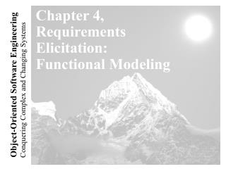 Chapter 4, Requirements Elicitation: Functional Modeling