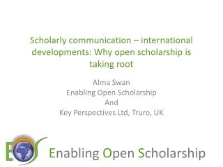 Scholarly communication � international developments: Why open scholarship is taking root