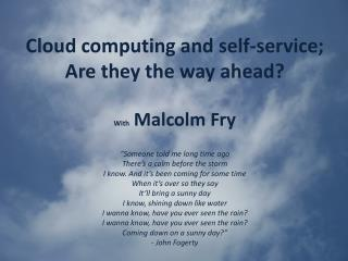 Cloud computing and self-service; Are they the way ahead?