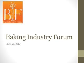 Baking Industry Forum
