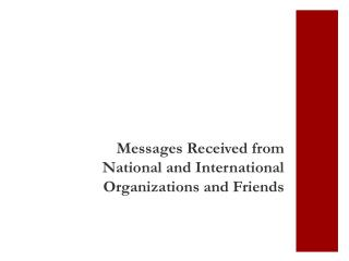 Messages  Received from  National and International Organizations and Friends