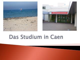 Das Studium in Caen
