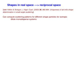 Shapes in real space ––> reciprocal space