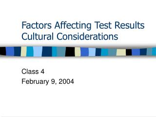 Factors Affecting Test Results Cultural Considerations