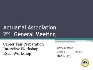 Actuarial Association 2 nd General Meeting